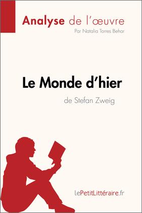 Le Monde d'hier de Stefan Zweig (Analyse de l'oeuvre)
