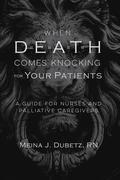 When Death Comes Knocking for Your Patients