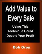 Add Value to Every Sale: Using This Technique Could Double Your Profit