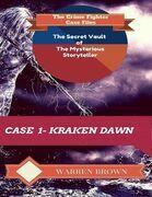 The Secret Vault of the Mysterious Storyteller: Case 1 Kraken Dawn