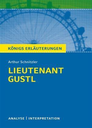 Lieutenant Gustl. Königs Erläuterungen.