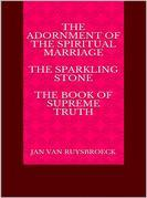 The Adornment of the Spiritual Marriage The sparkling stone – The book of supreme truth