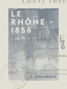 Le Rhône - 1856 - Chant impérial