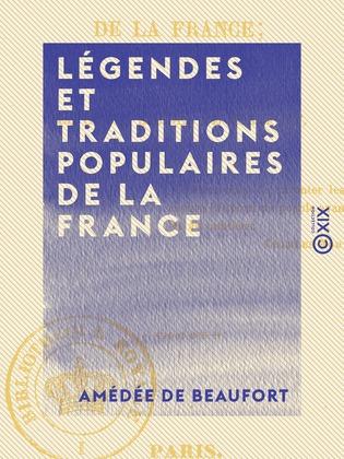 Légendes et Traditions populaires de la France