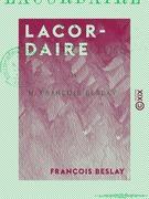 Lacordaire - Sa vie et ses œuvres