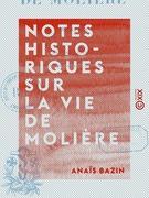 Notes historiques sur la vie de Molière