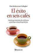 El éxito en seis cafés