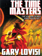 The Time Masters: Jon Kirk of Ares, Book 5