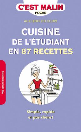 Cuisine de l'étudiant en 87 recettes, c'est malin