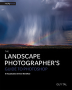 The Landscape Photographer's Guide to Photoshop