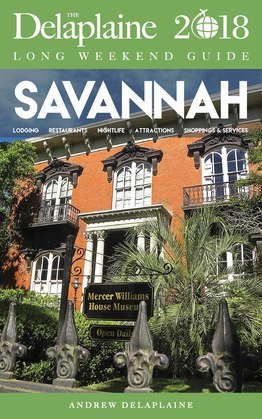 SAVANNAH - The Delaplaine 2018 Long Weekend Guide