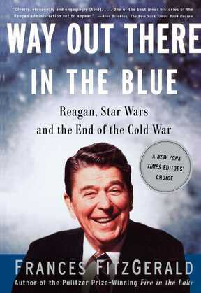 Way Out There In the Blue: Reagan, Star Wars and the End of the Cold War