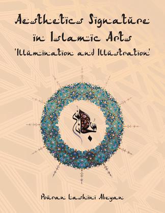 Aesthetics Signature in Islamic Arts 'Illumination and Illustration'