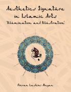 Aesthetics Signature in Islamic Arts 'Illumination and Illustration'