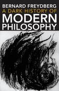A Dark History of Modern Philosophy
