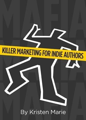 MaFIA: Killer Marketing for Indie Authors