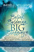 Belief, Boldness, BIG Blessings