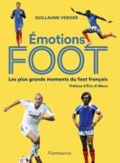 Émotions foot. Les plus grands moments du foot français