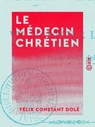 Le Médecin chrétien - Vie du docteur Lecreps