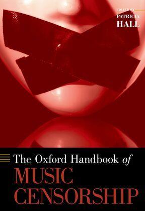 The Oxford Handbook of Music Censorship
