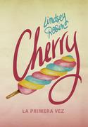 Cherry. La primera vez