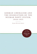 German Liberalism and the Dissolution of the Weimar Party System, 1918-1933