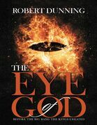 The Eye of God: Before the Big Bang the Kings Created