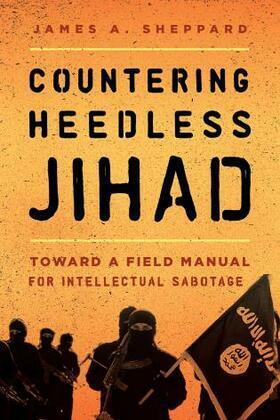 Countering Heedless Jihad