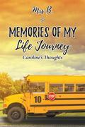 MEMORIES OF MY LIFE JOURNEY