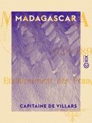 Madagascar - Établissement des Français dans l'île (1638-1894)