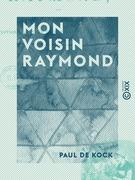 Mon voisin Raymond - Et autres nouvelles