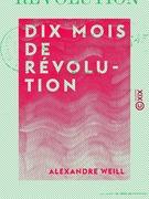 Dix mois de révolution - Depuis le 24 février jusqu'au 10 décembre 1848
