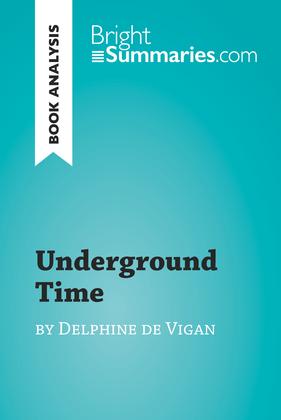 Underground Time by Delphine de Vigan (Book Analysis)