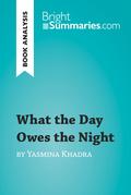 What the Day Owes the Night by Yasmina Khadra (Book Analysis)