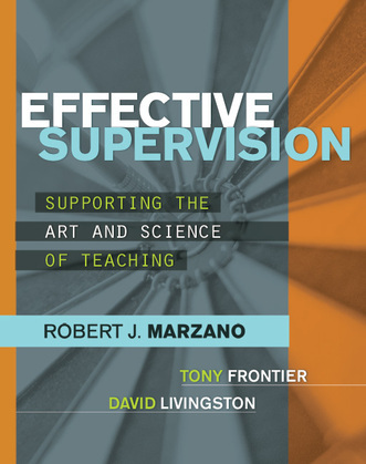 Effective Supervision: Supporting the Art and Science of Teaching
