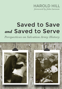 Saved to Save and Saved to Serve: Perspectives on Salvation Army History