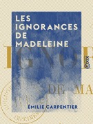Les Ignorances de Madeleine
