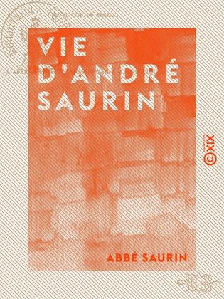 Vie d'André Saurin - Vicaire général du diocèse de Fréjus