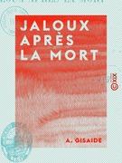 Jaloux après la mort - Étude dramatique