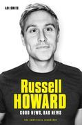 Russell Howard: The Good News, Bad News - The Biography