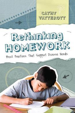 Rethinking Homework: Best Practices That Support Diverse Needs: Best Practices That Support Diverse Needs