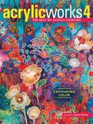 AcrylicWorks 4: Captivating Color