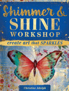 Shimmer and Shine Workshop: Create Art That Sparkles