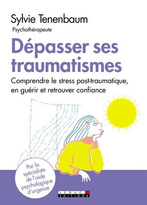 Dépasser ses traumatismes