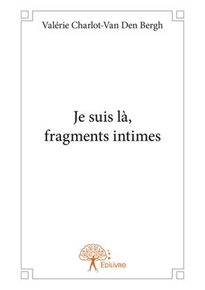 Je suis là, fragments intimes