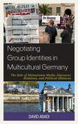 Negotiating Group Identities in Multicultural Germany