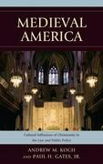 Medieval America: Cultural Influences of Christianity in the Law and Public Policy