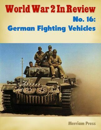 World War 2 In Review No. 16: German Fighting Vehicles