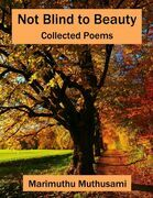 Not Blind to Beauty: Collected Poems