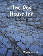 The Dog House Inn (Beaver Brook Cozy Mystery Short Story)